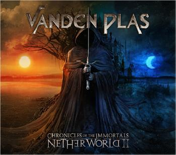 VANDEN PLAS - Chronicles of the Immortals / Netherworld II - Dig