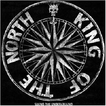KING OF THE NORTH - Sound of the Underground