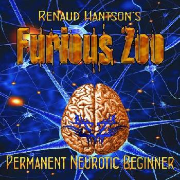 Renaud HANTSON's FURIOUS ZOO - Permanent Neurotic Beginner