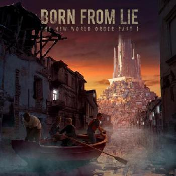 BORN FROM LIE - The New World Order part I