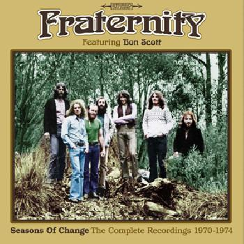 FRATERNITY Featuring Bon SCOTT - Seasons of Change / The Complet