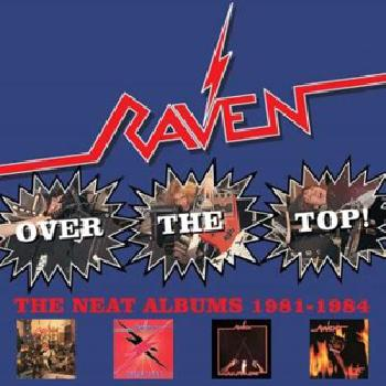 RAVEN - Over the Top ! The Neat Albums 1981-1984 - Box 4CD